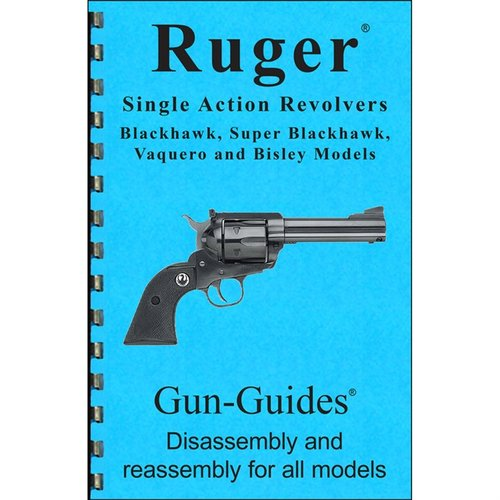 Ruger Single Action Revolver Assembly & Disassembly Guide