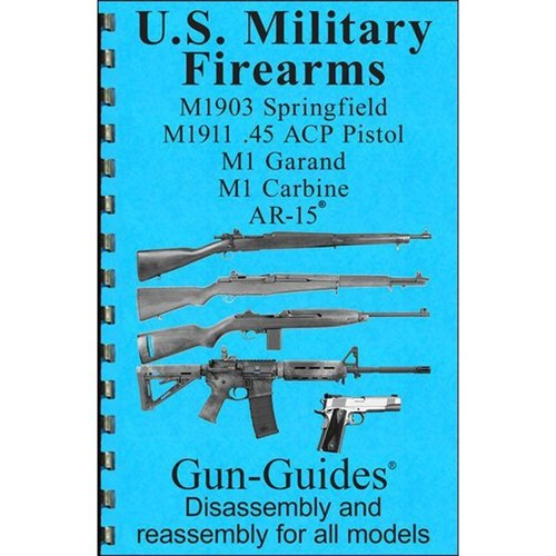 US Military Firearms 5 Gun Assembly And Disassembly Guide