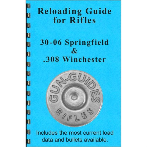 Reloading Guide For 308 Win and 30-06 Springfield Calibers