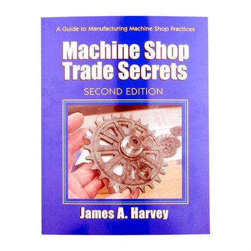 Machine Shop Trade Secrets-2nd Edition